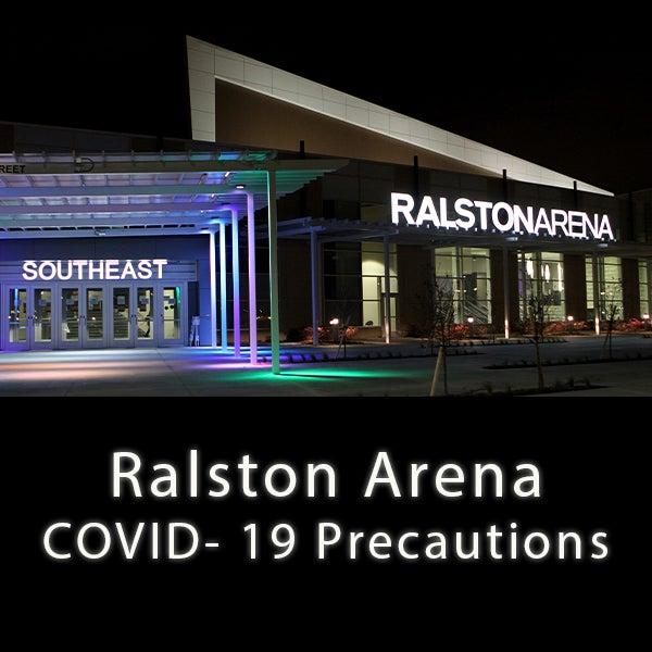 More Info for Ralston Arena COVID-19 Event Updates